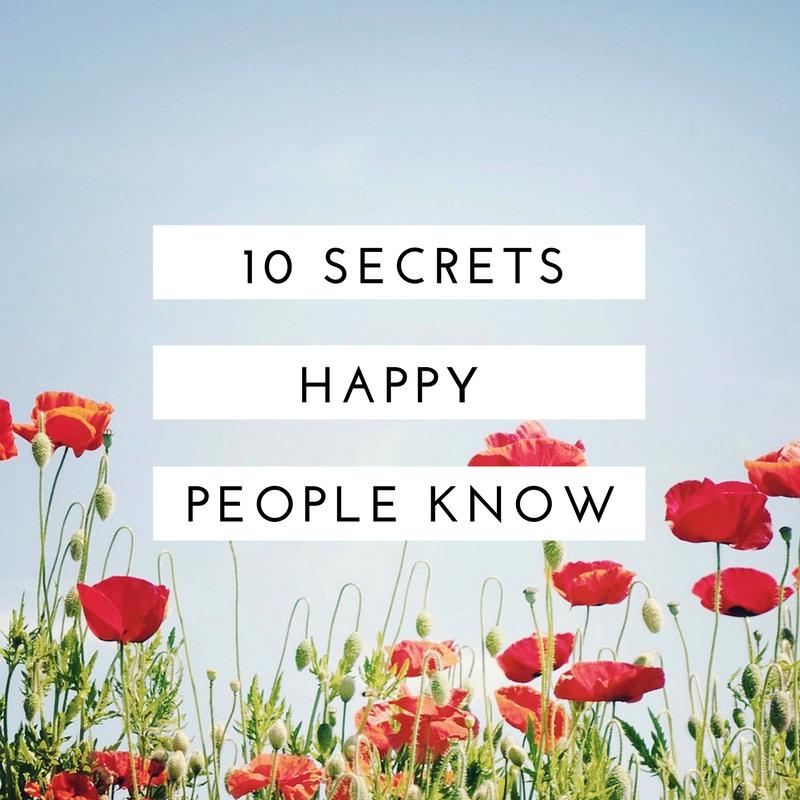 10 Secrets Happy People Know