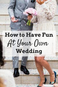 Tips and tricks to make sure you have the best time at your own wedding. After all, you are the most important guest! #weddingplanning #weddingplanningtips #funwedding