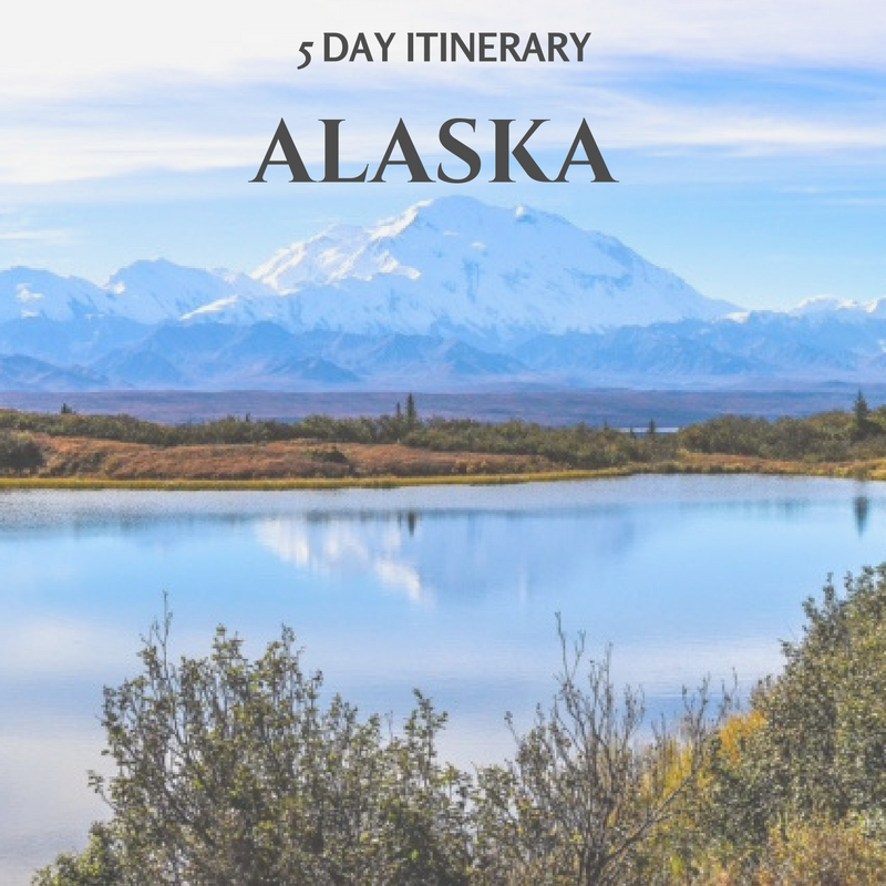 5 Day Alaska Itinerary