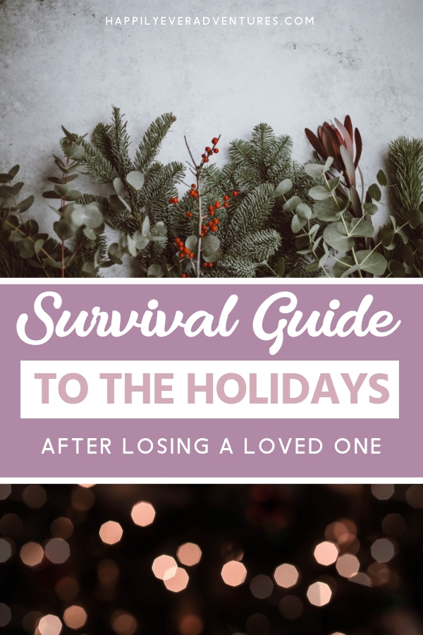 Survival guide to the holidays after losing a loved one. Here's how to make it through the holiday season when dealing with grief or heartache