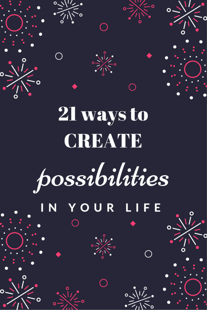 Create possibilities