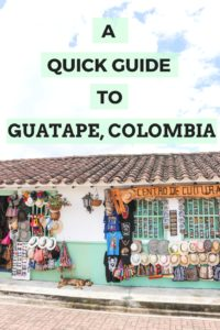 A Guide to Colombia's Most Colorful Town: Guatape #colombia #southamerica #guatape