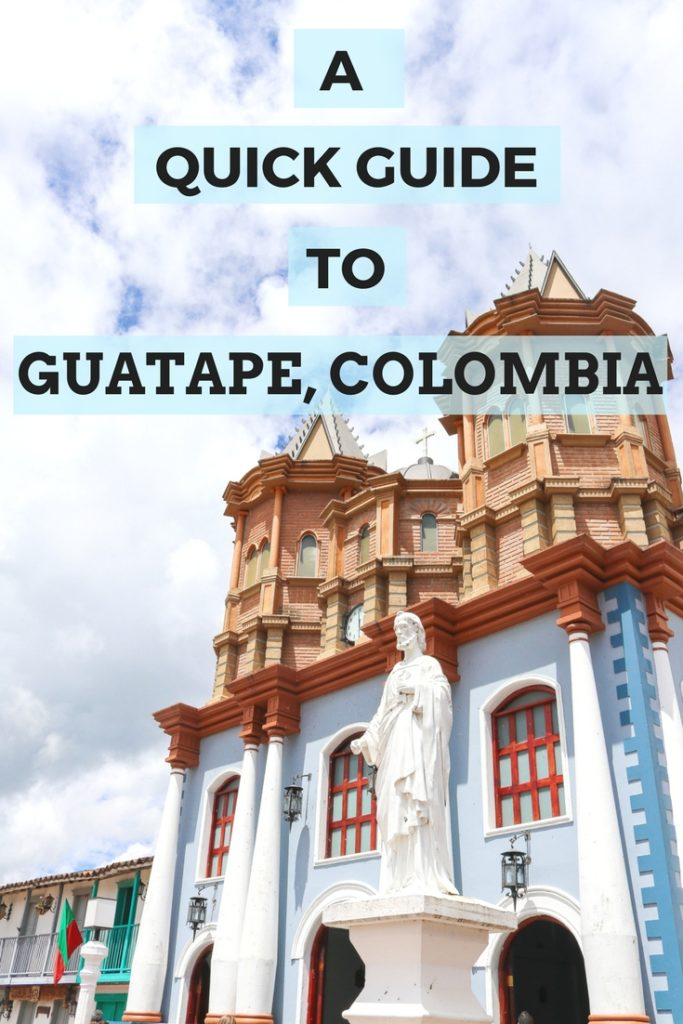 A Quick Guide to Colombia's Most Colorful City, Guatape