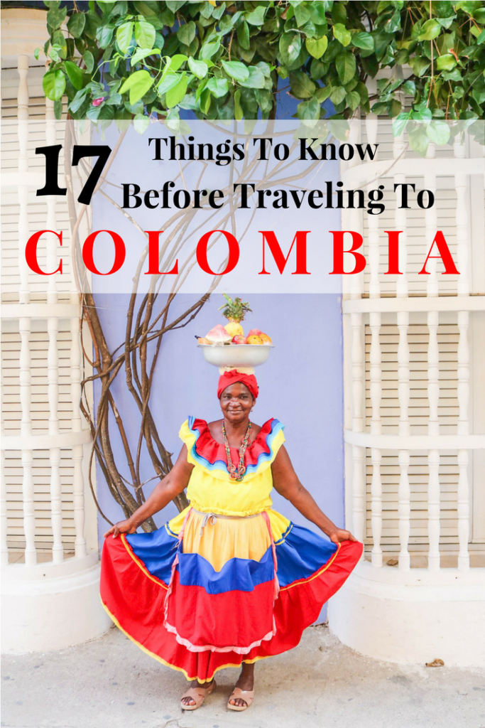 17 Things That I Would Tell My Future 17 Year Old Daughter: 17 Things To Know Before Your Trip To Colombia