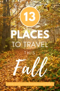 The best places to travel this fall. Fall travel inspiration. Where to go in the USA, Europe, and more for beautiful fall travel
