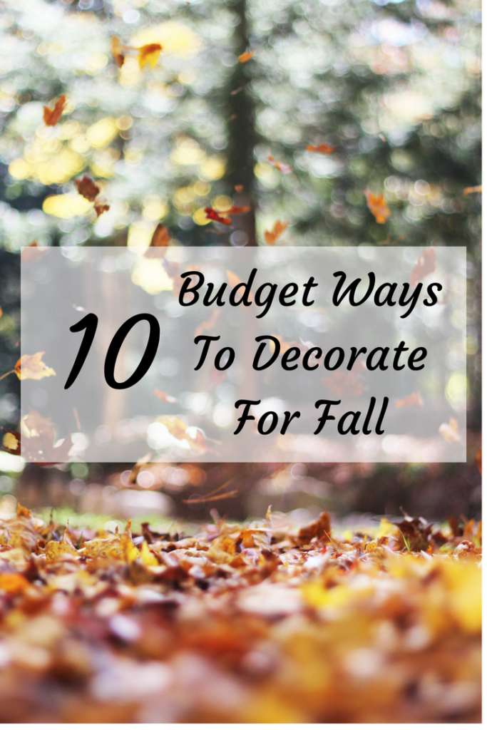 10 Budget Friendly Ways to Decorate for Fall