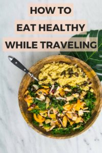 How To Eat Healthy While Traveling   healthy living   healthy travel   travel tips   healthy eating   healthy life  