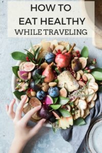 How to Eat Healthy While Traveling #healthyliving #healthytravel #traveltips #healthyeating