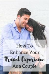 8 Ways to Enhance Your Travel Experience