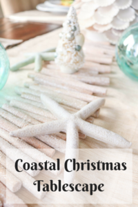 A Coastal Christmas Inspired Tablescape| holiday tablescape | coastal tablescape |