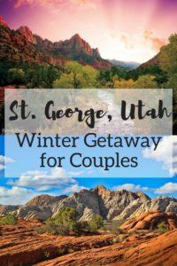 Couples Winter Getaway to St. George, Utah   Zion National Park   Romantic Adventure Travel   Utah Travel Guide  