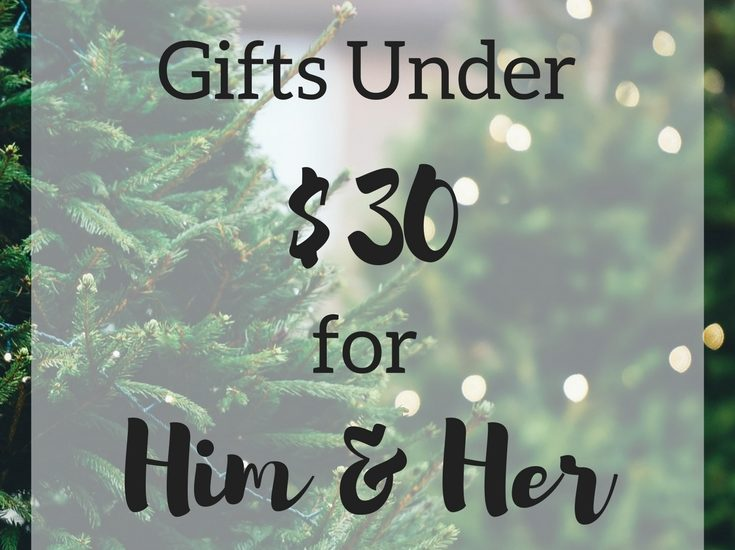 Gifts Under $30 for Him and Her