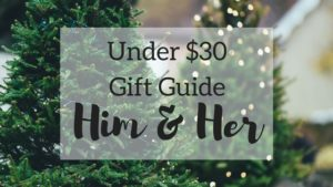 Under $30 Gift Guide for Him and Her