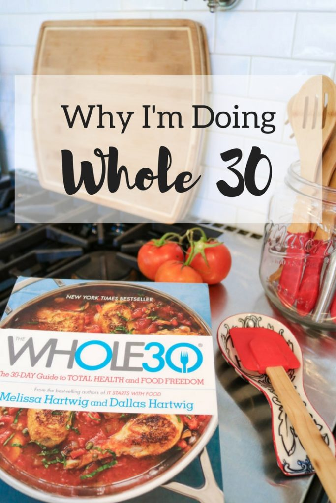 Why I'm Doing Whole 30 + Recipe Ideas