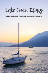 Lake Como, Italy: the perfect Italian getaway weekend. Things to do, where to eat, and where to stay