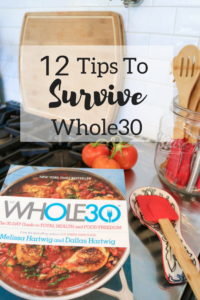 12 Tips to Survive Whole30   meal prep   meal planning   quick and healthy snacks  