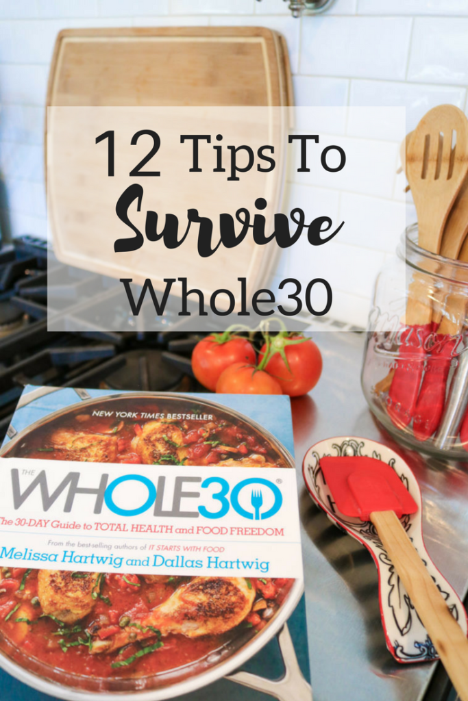12 Tips to Survive Whole30 | meal prep | meal planning | quick and healthy snacks |