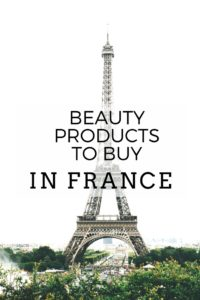 The Best French Beauty Products to Buy In France or Online #frenchskincare #frenchpharmacy #france #paris #parisshopping #frenchbeauty