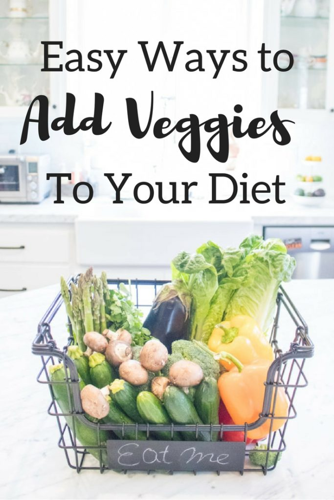 Easy Ways to Add Veggies to Your Diet