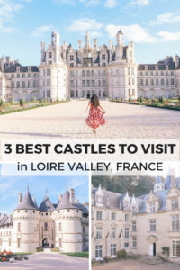 3 Best Castles to Visit in Loire Valley, France