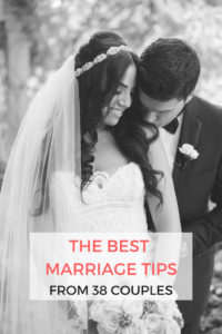 Over 38 married couples share their best relationship and marriage advice and tips. Perfect for engaged and wedding planning couples, newlyweds, and long time married couples