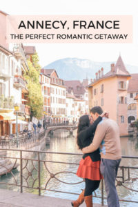 Annecy, France: The Perfect Romantic Getaway Travel Guide