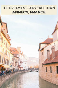 Travel guide to the dreamy fairy tale town of Annecy, France. All the best things to do and eat to live a real life European fairy tale