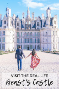 Everything you need to know to visit the real life Beast's Castle in Loire Valley, France