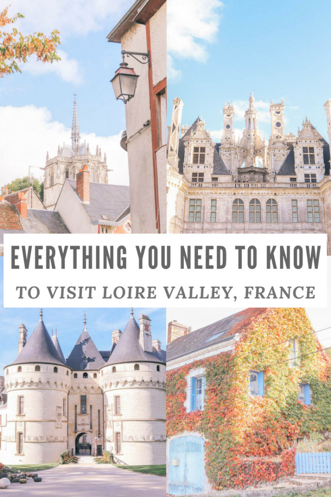 Everything you need to know to visit Loire Valley, France: where to stay, things to do, where to eat, the best castles