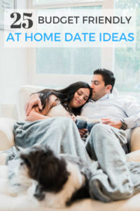 25 Budget friendly at home date ideas for when you want or need to stay at home