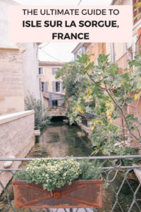 A complete guide to Isle Sur La Sorgue in Provence, France. The perfect play to stay in the Luberon Valley