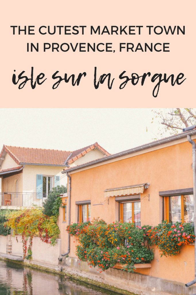 A guide to visiting the cutest market town in Provence, France: L 'Isle Sur La Sorgue