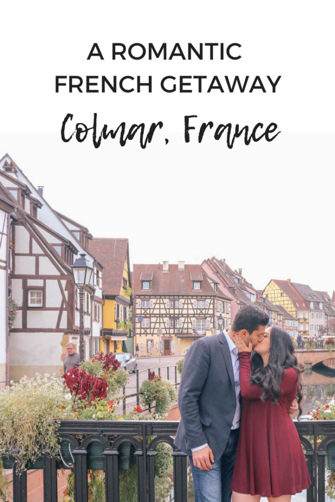 A romantic french getaway: Colmar, France. The perfect weekend trip from Paris