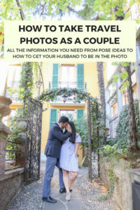 How to take travel photos as a couple. All the information you need from pose ideas to actually getting your husband to be in the photo