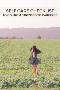 Self care checklist to go from overwhelmed and stressed to carefree. Comes with printables!