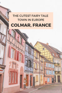 The cutest fairy tale town in Europe that you must add to your European bucket list: Colmar, France in the Alsace region