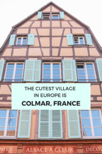 The cutest village in Europe is Colmar, France