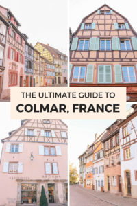 The ultimate guide to Colmar, France in the Alsace Region