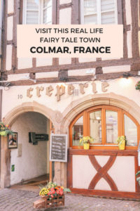 Visit this real life fairy tale European town: Colmar, France in the Alsace Region