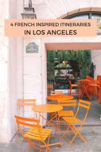 How to spend a French inspired day in Los Angeles, California. These 4 itineraries will satisfy any Francophiles who are missing Paris, France and wish they could travel to France! 4 itineraries with the best French spots in Los Angeles.
