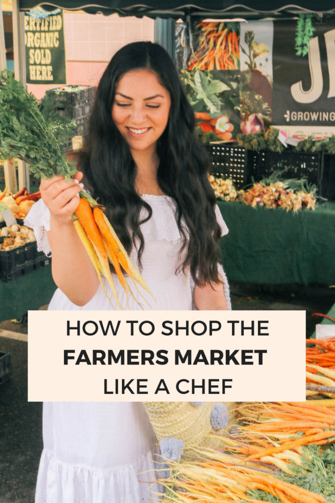 How to shop the farmers market like a chef and get the best deals on fresh and organic produce
