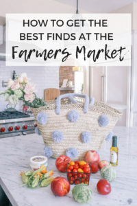 How to get the best finds at the farmers market