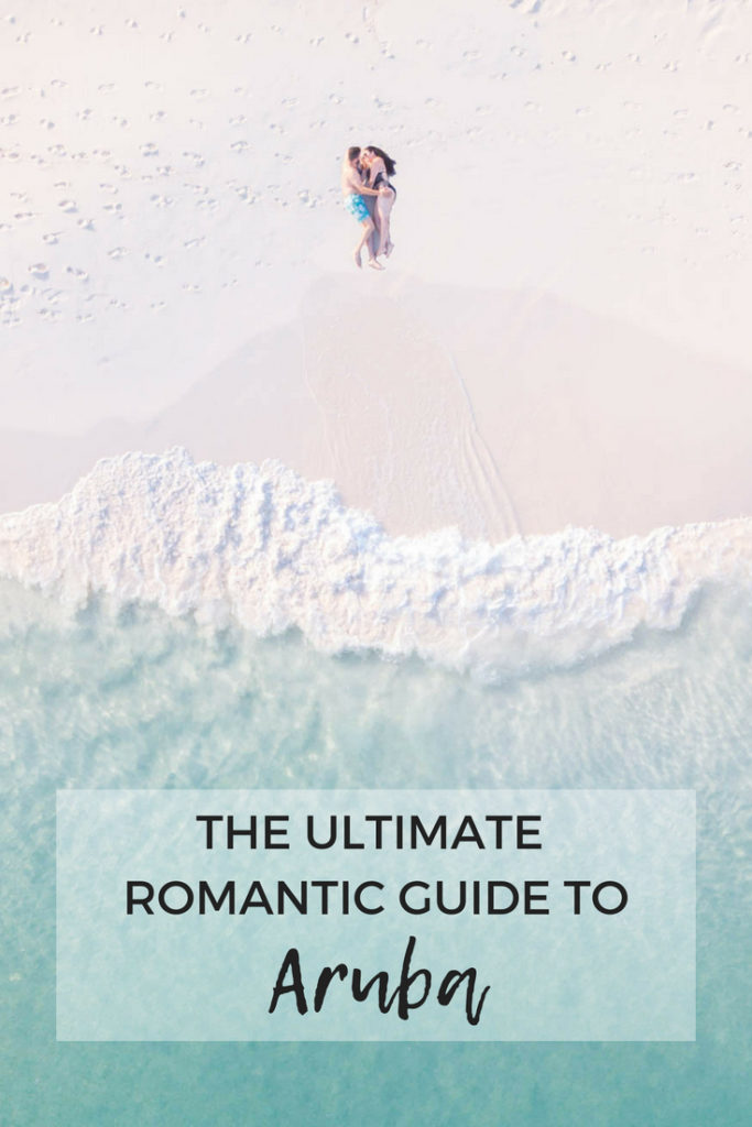 The ultimate romantic guide to Aruba. The most romantic things to do in Aruba