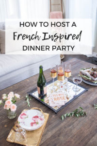 How to host a French inspired dinner party. Easy entertaining tips for a fun dinner party, complete with menu and tablescape ideas
