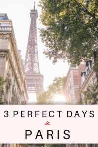 How to spend 3 perfect days in Paris. The only Paris travel itinerary you'll need for all the Paris tips and things to do