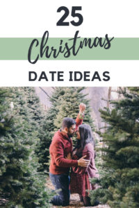 25 Romantic Christmas Date Ideas perfect for couples during the holiday season. You could also turn these Christmas date ideas into a couples advent calendar! #christmasromance #dateideas #datenight