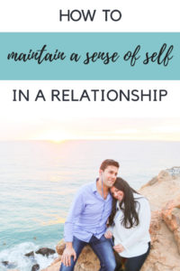 How to maintain a sense of self in a relationship. You need these relationship tips for a strong relationship