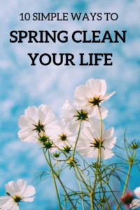 10 simple ways to spring clean your life