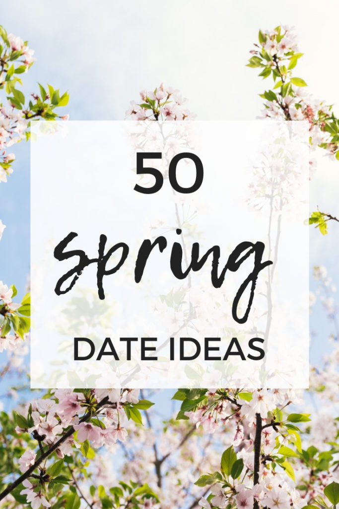 50 fun and romantic spring date ideas to add to your spring bucket list for couples