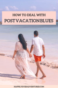 How to deal with post vacation blues